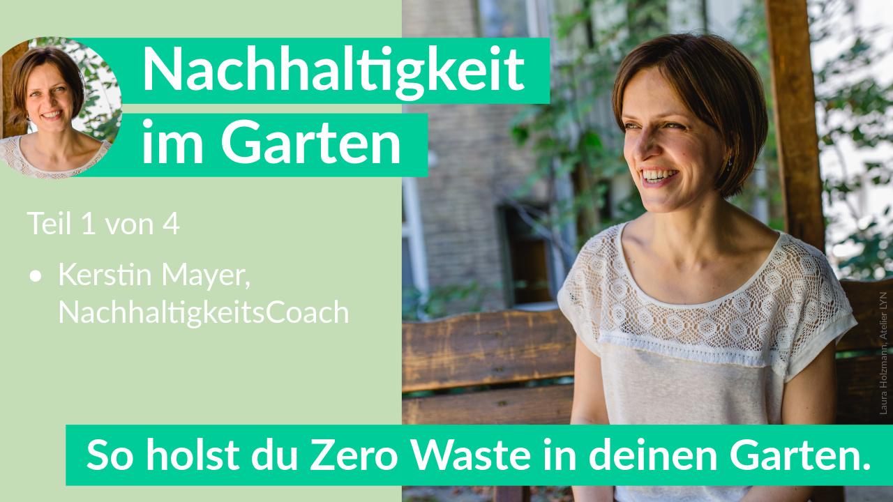 Nachhaltigkeit im Garten – Zero Waste – Kerstin